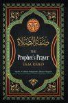 The Prophet's Prayer Described (sallallaahu alayhi wa sallam)
